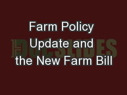 Farm Policy Update and the New Farm Bill