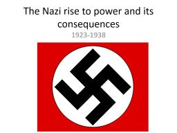 The Nazi rise to power and its consequences