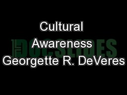 Cultural Awareness Georgette R. DeVeres