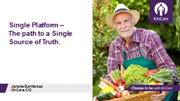 Single Platform –  The path to a Single Source of Truth.