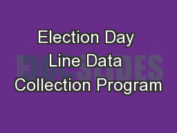 Election Day Line Data Collection Program