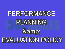 PERFORMANCE PLANNING & EVALUATION POLICY