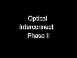 Optical Interconnect  Phase II