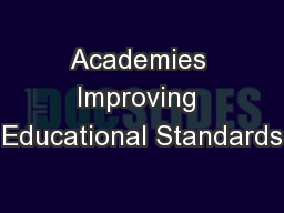 Academies Improving Educational Standards PowerPoint PPT Presentation