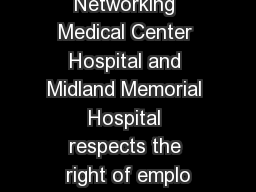Social Networking Medical Center Hospital and Midland Memorial Hospital respects the right of emplo PowerPoint PPT Presentation
