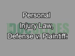 Personal Injury Law, Defense v. Plaintiff: