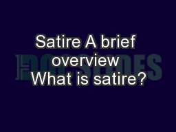 Satire A brief overview What is satire?