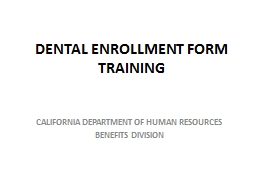 DENTAL ENROLLMENT FORM TRAINING