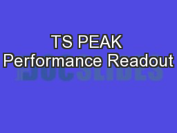 TS PEAK Performance Readout