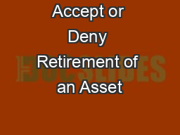 Accept or Deny Retirement of an Asset