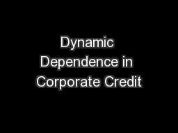 Dynamic Dependence in Corporate Credit