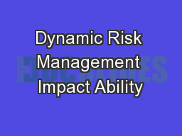 Dynamic Risk Management Impact Ability