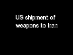 US shipment of weapons to Iran