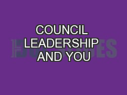 COUNCIL LEADERSHIP AND YOU