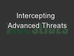 Intercepting Advanced Threats
