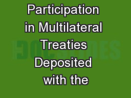 Participation in Multilateral Treaties Deposited with the