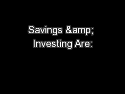 Savings & Investing Are: PowerPoint PPT Presentation