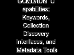 GCMD/IDN  C apabilities: Keywords, Collection Discovery Interfaces, and Metadata Tools