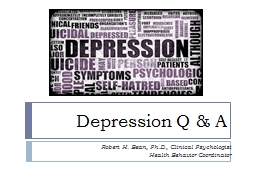 Depression Q & A Robert H. Bean, Ph.D., Clinical Psychologist