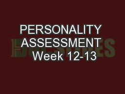 PERSONALITY ASSESSMENT  Week 12-13