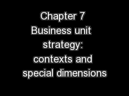 Chapter 7 Business unit  strategy: contexts and special dimensions