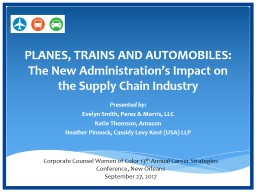 PLANES, TRAINS AND AUTOMOBILES: The New Administration�s Impact on the Supply Chain Industry