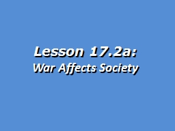 Lesson 17.2a:  War Affects Society