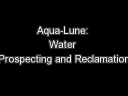 Aqua-Lune: Water Prospecting and Reclamation