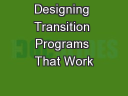 Designing Transition Programs That Work PowerPoint PPT Presentation