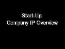 Start-Up Company IP Overview