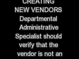 CREATING NEW VENDORS Departmental Administrative Specialist should verify that the vendor is not an