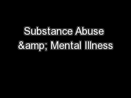 Substance Abuse & Mental Illness