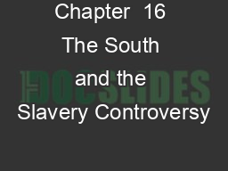 Chapter  16 The South and the Slavery Controversy