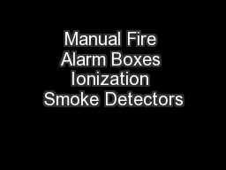Manual Fire Alarm Boxes Ionization Smoke Detectors