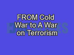 FROM Cold War to A War on Terrorism