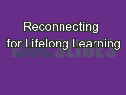 Reconnecting for Lifelong Learning