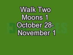 Walk Two Moons 1 October 28- November 1 PowerPoint PPT Presentation