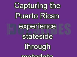 Cataloging in Spanglish Capturing the Puerto Rican experience stateside through metadata (with some