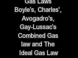 Gas Laws Boyle's, Charles', Avogadro's, Gay-Lussac's Combined Gas law and The Ideal Gas Law