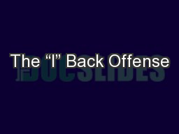 The �I� Back Offense