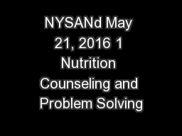 NYSANd May 21, 2016 1 Nutrition Counseling and Problem Solving