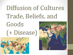 Diffusion of Cultures Trade, Beliefs, and Goods