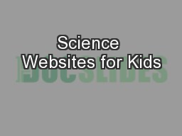 Science Websites for Kids PowerPoint PPT Presentation