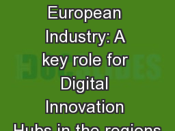 1   Digitising European Industry: A key role for Digital Innovation Hubs in the regions