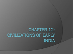 Chapter 12: Civilizations of Early India