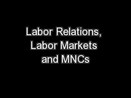 Labor Relations, Labor Markets and MNCs