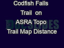 Codfish Falls Trail  on ASRA Topo Trail Map Distance
