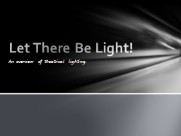 An overview of theatrical lighting.