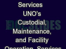 UNO Facility Services   UNO's Custodial, Maintenance, and Facility Operation  Services