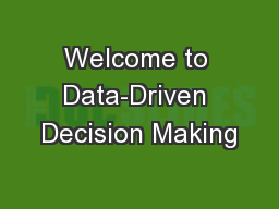 Welcome to Data-Driven Decision Making